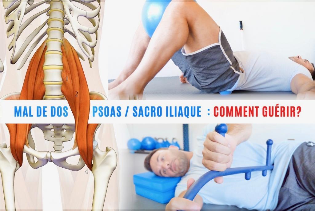 Mal de dos, psoas, piriforme et douleurs sacro-iliaques : comment s'en sortir?