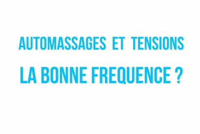 AUTOMASSAGES ET TENSION: LA BONNE FREQUENCE?